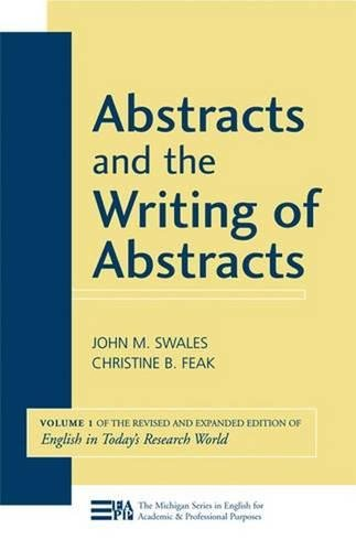 9780472033355: Abstracts and the Writing of Abstracts (Michigan Series in English for Academic & Professional Purposes)