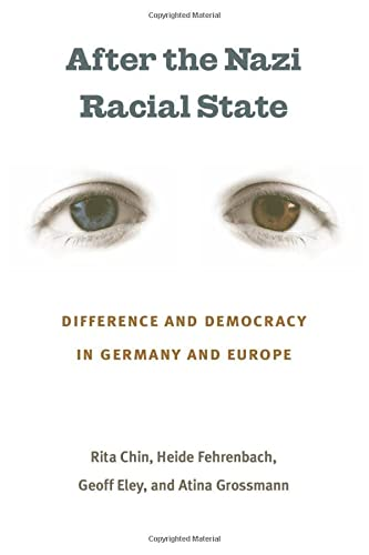 9780472033447: After the Nazi Racial State: Difference and Democracy in Germany and Europe (Social History, Popular Culture, and Politics in Germany)