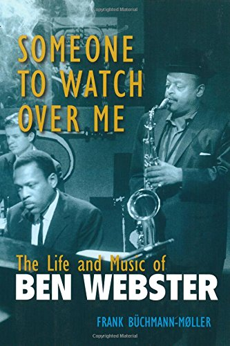 9780472033607: Someone to Watch Over Me: The Life and Music of Ben Webster (Jazz Perspectives)