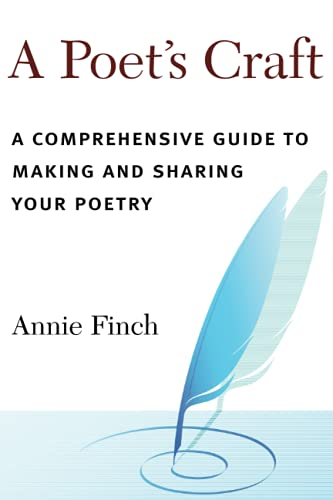 9780472033645: A Poet's Craft: A Comprehensive Guide to Making and Sharing Your Poetry