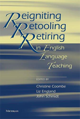 Reigniting, Retooling, Retiring in English Language Teaching