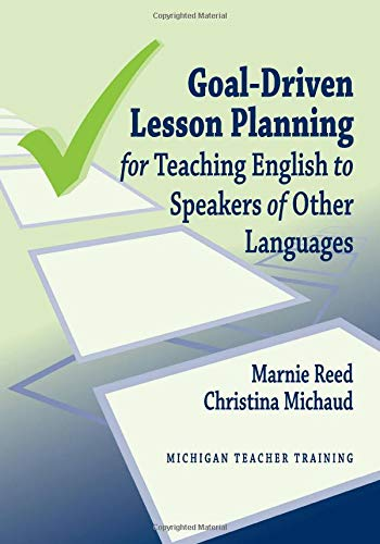 Goal-Driven Lesson Planning for Teaching English to: Christina Michaud, Marnie