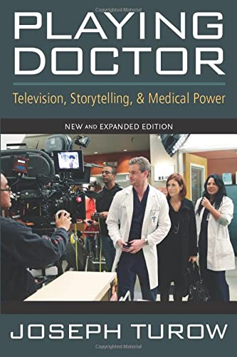 9780472034277: Playing Doctor: Television, Storytelling, and Medical Power