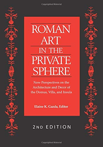 9780472034390: Roman Art in the Private Sphere: New Perspectives on the Architecture and Decor of the Domus, Villa, and Insula