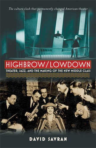 9780472034451: Highbrow/Lowdown: Theater, Jazz, and the Making of the New Middle Class