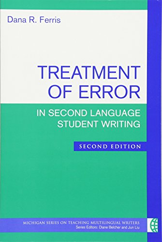 9780472034765: Treatment of Error in Second Language Student Writing, Second Edition (The Michigan Series on Teaching Multilingual Writers)