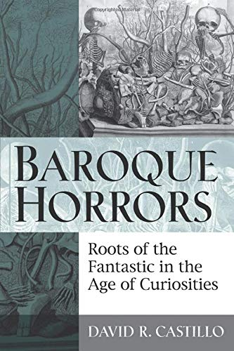 9780472034918: Baroque Horrors: Roots of the Fantastic in the Age of Curiosities