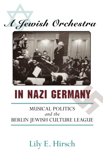 9780472034970: A Jewish Orchestra in Nazi Germany: Musical Politics and the Berlin Jewish Culture League