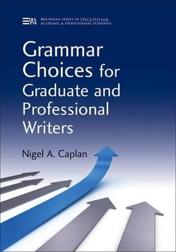 Grammar Choices for Graduate and Professional Writers: Caplan, Nigel A.