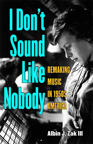 9780472035120: I Don't Sound Like Nobody: Remaking Music in 1950s America (Tracking Pop)