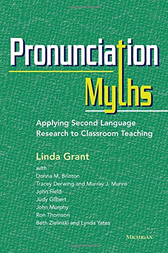 9780472035168: Pronunciation Myths: Applying Second Language Research to Classroom Teaching