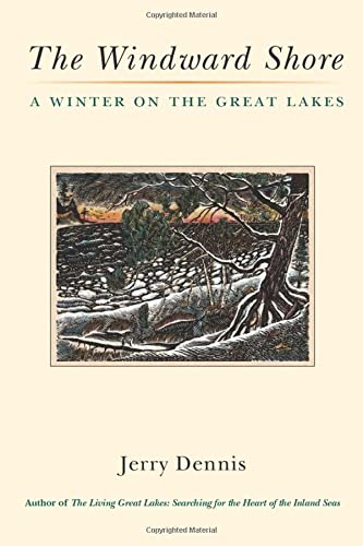 9780472035250: The Windward Shore: A Winter on the Great Lakes