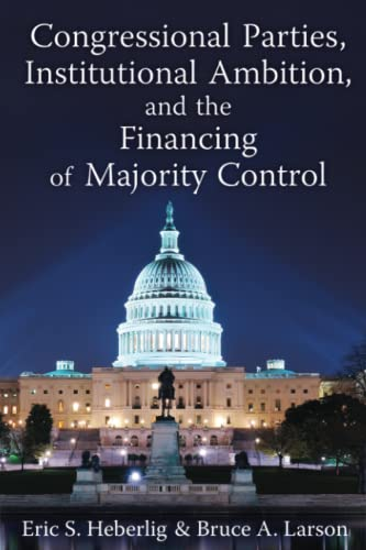 9780472035274: Congressional Parties, Institutional Ambition, and the Financing of Majority Control