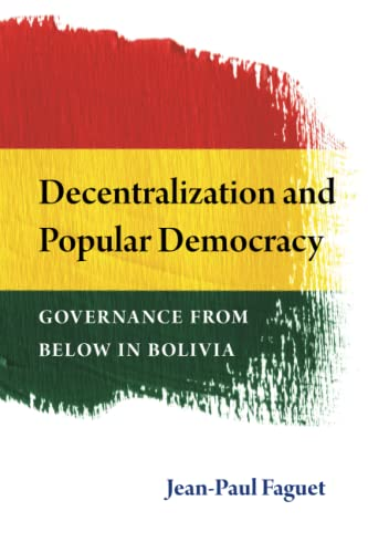 9780472035441: Decentralization and Popular Democracy: Governance from Below in Bolivia