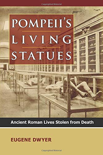 9780472035502: Pompeii's Living Statues: Ancient Roman Lives Stolen from Death