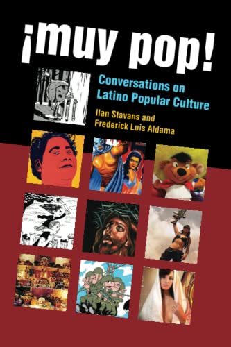 Muy Pop - Conversations on Latino Popular Culture: Aldama, Frederick L