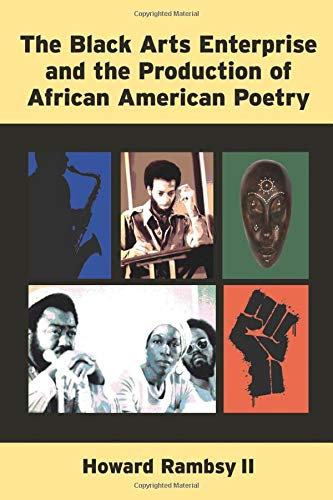 The Black Arts Enterprise and the Production of African American Poetry: Howard Rambsy II