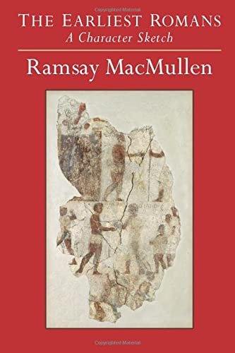 9780472035700: The Earliest Romans: A Character Sketch