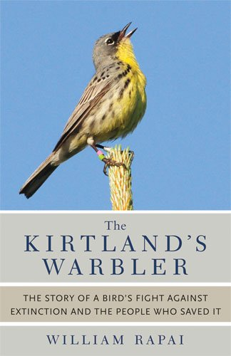 9780472035762: The Kirtland's Warbler: The Story of a Bird's Fight Against Extinction and the People Who Saved It