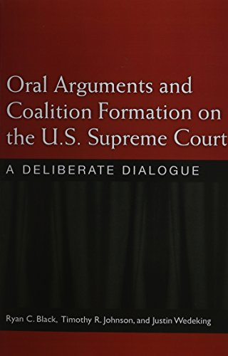 9780472035793: Oral Arguments and Coalition Formation on the U.S. Supreme Court: A Deliberate Dialogue