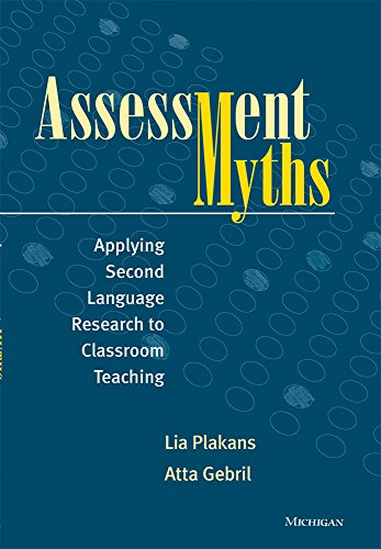 9780472035816: Assessment Myths: Applying Second Language Research to Classroom Teaching