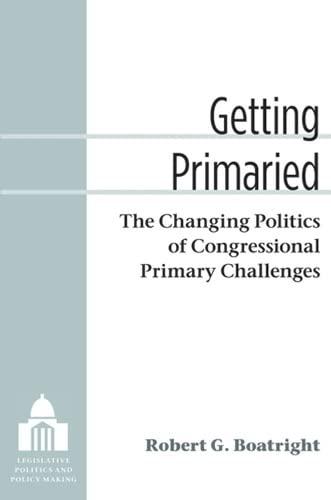 Getting Primaried (Paperback): Robert G. Boatright