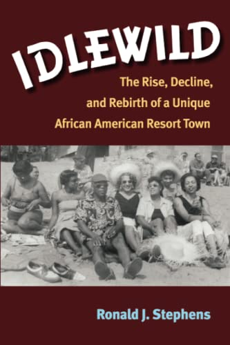 9780472035908: Idlewild: The Rise, Decline, and Rebirth of a Unique African American Resort Town