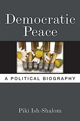 9780472036295: Democratic Peace: A Political Biography