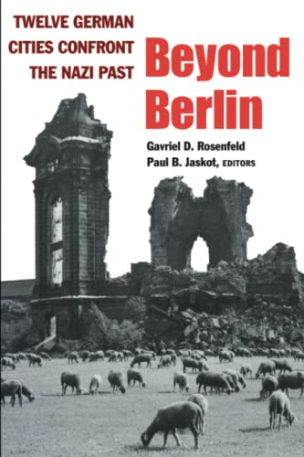 9780472036318: Beyond Berlin: Twelve German Cities Confront the Nazi Past