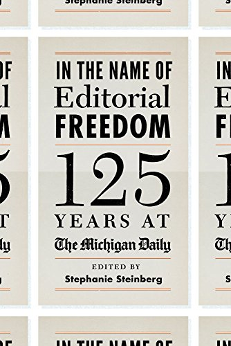 9780472036370: In the Name of Editorial Freedom: 125 Years at the Michigan Daily