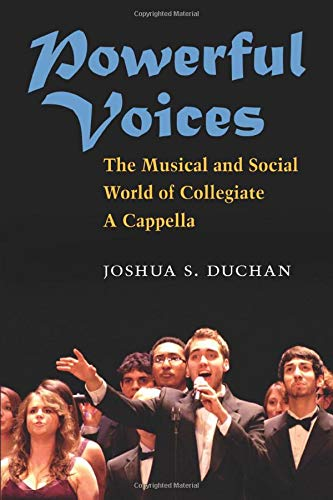 9780472036646: Powerful Voices: The Musical and Social World of Collegiate A Cappella (Tracking Pop)