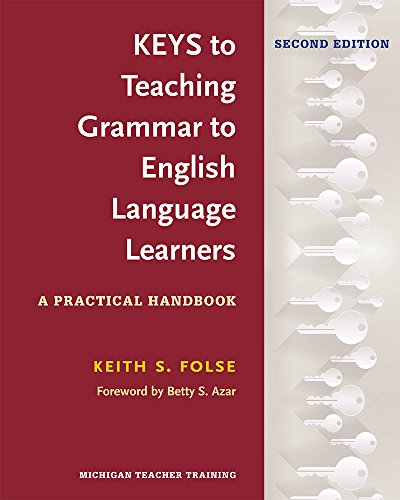 9780472036677: Keys to Teaching Grammar to English Language Learners, Second Ed.: A Practical Handbook