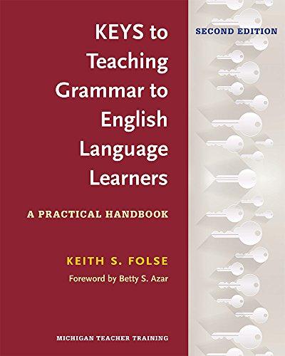 Keys to Teaching Grammar to English Language: Keith S. Folse