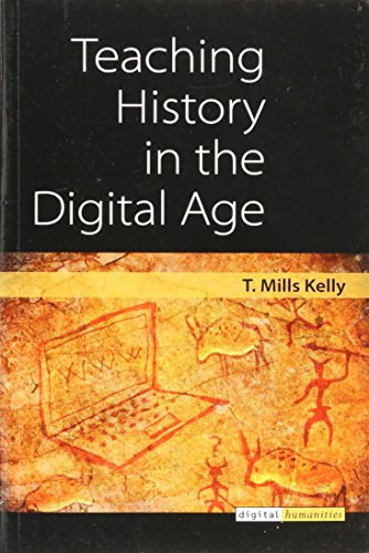 9780472036769: Teaching History in the Digital Age (Digital Humanities)