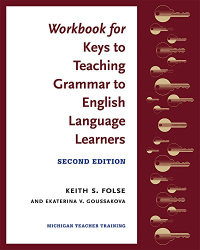 9780472036790: Workbook for Keys to Teaching Grammar to English Language Learners, Second Ed.