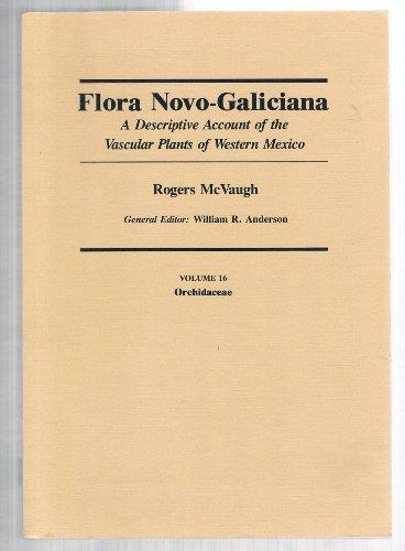 9780472048168: Flora Novo-Galiciana: a Descriptive Account of the Vascular Plants of Western Mexico: Orchidaceae Vol 16