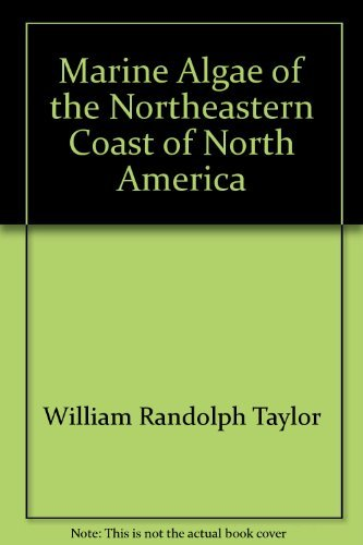 Marine Algae of the Northeastern Coast of: William Randolph Taylor