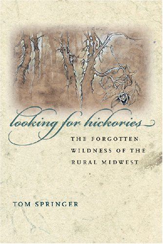 9780472050239: Looking for Hickories: The Forgotten Wildness of the Rural Midwest