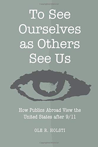 9780472050369: To See Ourselves as Others See Us: How Publics Abroad View the United States after 9/11