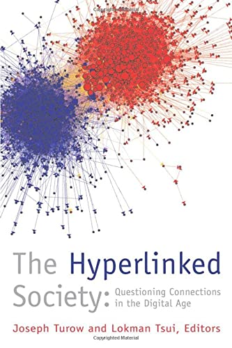 9780472050437: The Hyperlinked Society: Questioning Connections in the Digital Age (The New Media World)