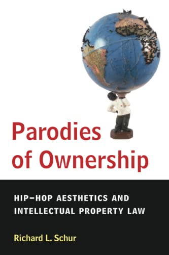 9780472050604: Parodies of Ownership: Hip-Hop Aesthetics and Intellectual Property Law