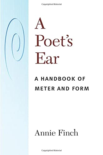 9780472050666: A Poet's Ear: A Handbook of Meter and Form