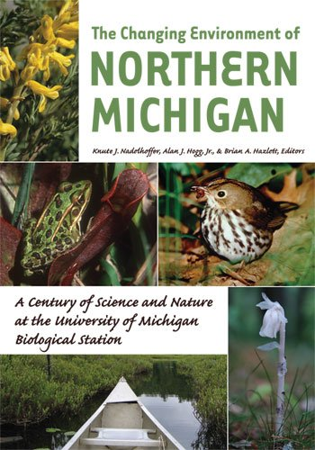 9780472050758: The Changing Environment of Northern Michigan: A Century of Science and Nature at the University of Michigan Biological Station