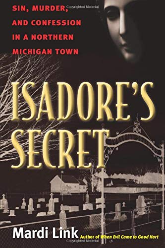9780472050796: Isadore's Secret: Sin, Murder, and Confession in a Northern Michigan Town