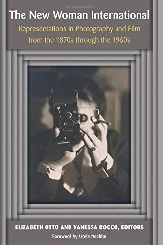 9780472051045: The New Woman International: Representations in Photography and Film from the 1870s through the 1960s