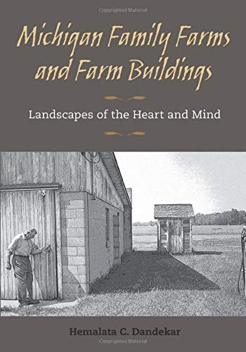 9780472051052: Michigan Family Farms and Farm Buildings: Landscapes of the Heart and Mind