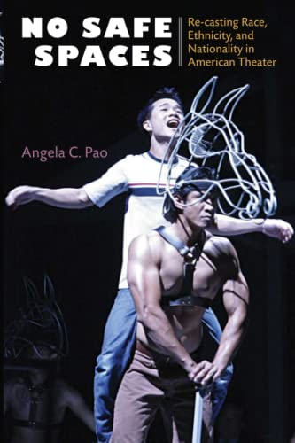 9780472051212: No Safe Spaces: Re-casting Race, Ethnicity, and Nationality in American Theater (Theater: Theory/Text/Performance)
