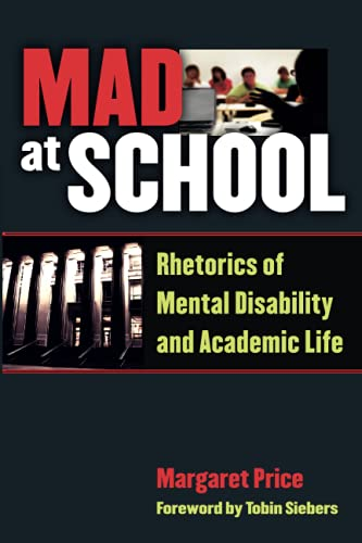 9780472051380: Mad at School: Rhetorics of Mental Disability and Academic Life (Corporealities: Discourses of Disability)
