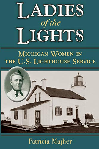 9780472051434: Ladies of the Lights: Michigan Women in the U.S. Lighthouse Service