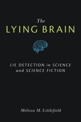 The Lying Brain: Lie Detection in Science